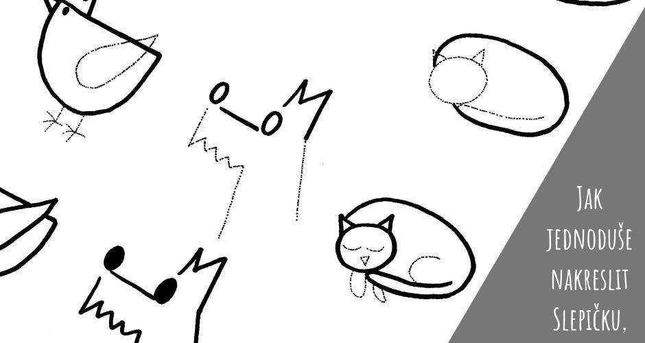 Jak jednoduše nakreslit slepičku, pejska, kočičku, oslíka, krávu, prase, králíka a další.
